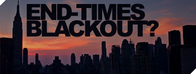 End-Times Blackout?